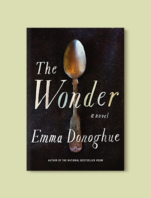 Books Set Around The World - The Wonder by Emma Donoghue. For more books that inspire travel visit www.taleway.com to find books set around the world. world books, books around the world, travel inspiration, world travel, novels set around the world, world novels, books and travel, travel reads, reading list, books to read, books set in different countries, world reading challenge