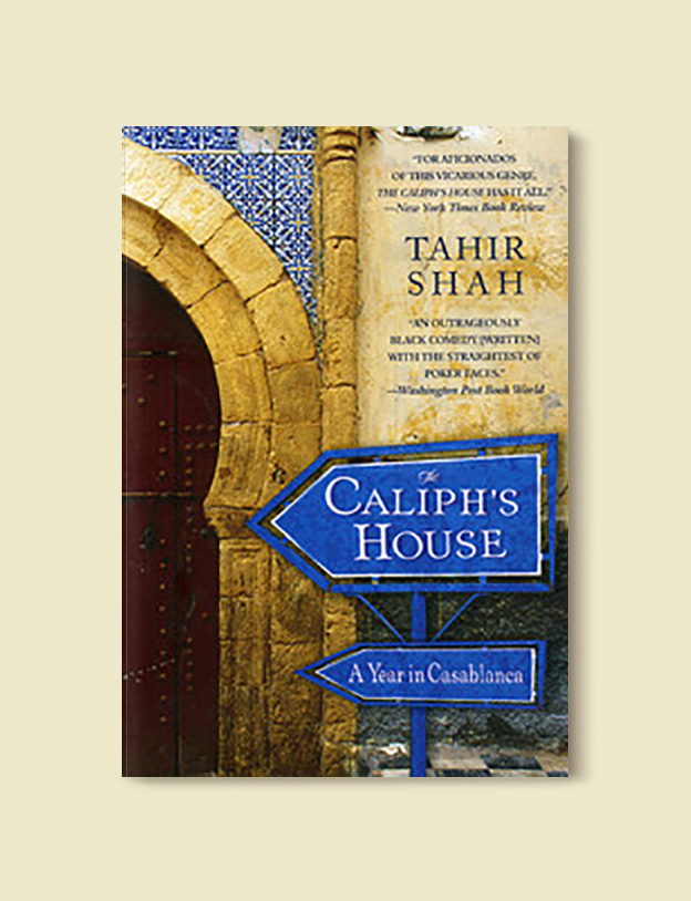 Books Set Around The World - The Caliph's House: A Year in Casablanca by Tahir Shah. For more books that inspire travel visit www.taleway.com to find books set around the world. world books, books around the world, travel inspiration, world travel, novels set around the world, world novels, books and travel, travel reads, reading list, books to read, books set in different countries, world reading challenge
