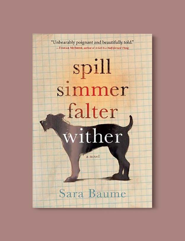 Books Set In Ireland - Spill Simmer Falter Wither by Sara Baume. For more books that inspire travel visit www.taleway.com to find books set around the world. irish books, books about ireland, ireland inspiration, ireland travel, novels set in ireland, irish novels, books and travel, travel reads, reading list, books around the world, books to read, books set in different countries, ireland, ireland books, ireland packing list, ireland vacation, irish books novels