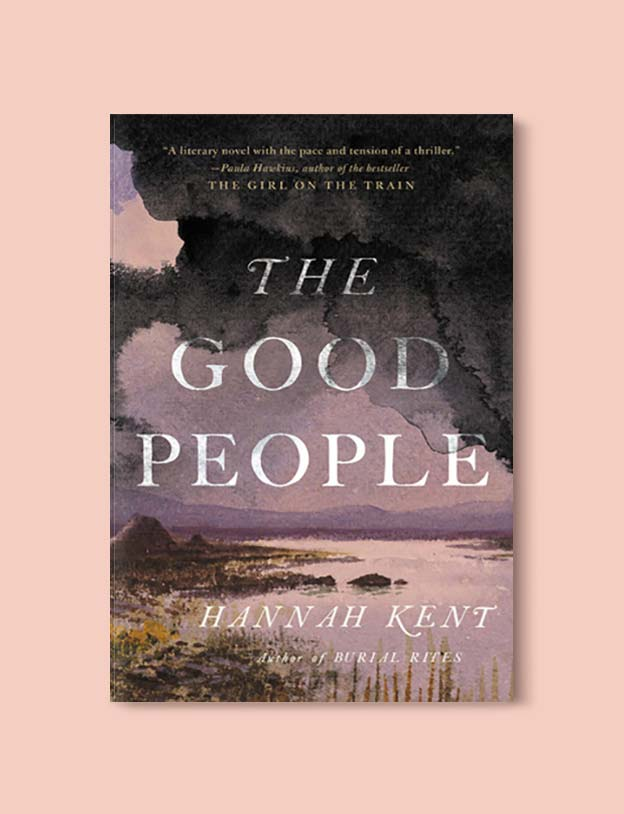 Books Set In Ireland - The Good People by Hannah Kent. For more books that inspire travel visit www.taleway.com to find books set around the world. irish books, books about ireland, ireland inspiration, ireland travel, novels set in ireland, irish novels, books and travel, travel reads, reading list, books around the world, books to read, books set in different countries, ireland, ireland books, ireland packing list, ireland vacation, irish books novels