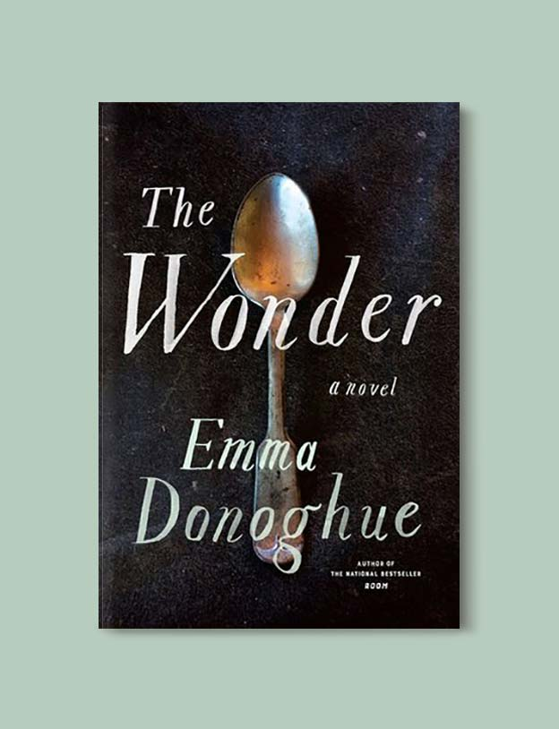 Books Set In Ireland - The Wonder by Emma Donoghue. For more books that inspire travel visit www.taleway.com to find books set around the world. irish books, books about ireland, ireland inspiration, ireland travel, novels set in ireland, irish novels, books and travel, travel reads, reading list, books around the world, books to read, books set in different countries, ireland, ireland books, ireland packing list, ireland vacation, irish books novels