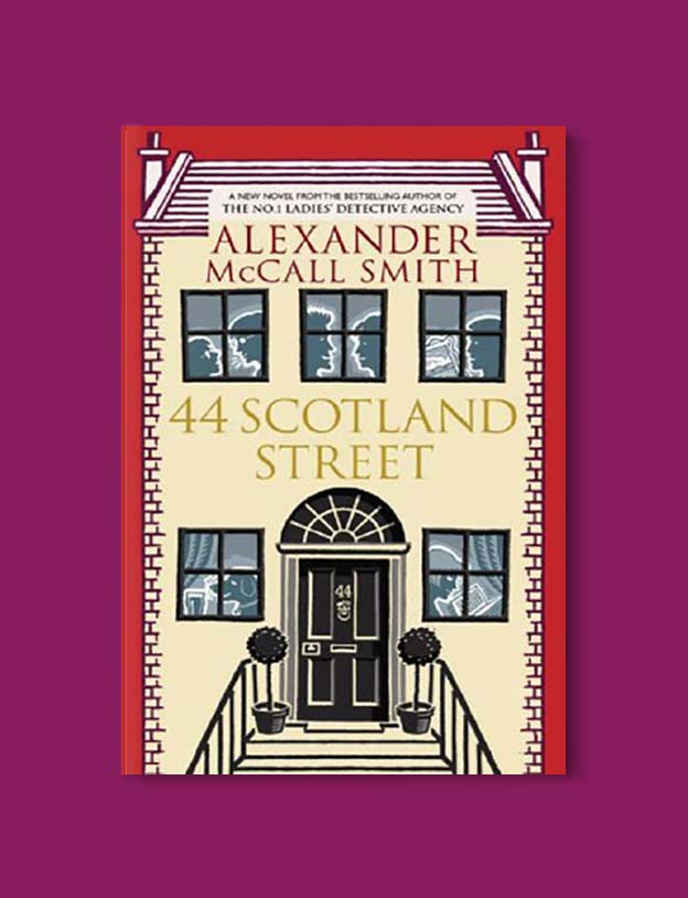 Books Set In Scotland - 44 Scotland Street by Alexander McCall Smith. For more books that inspire travel visit www.taleway.com to find books set around the world. scottish books, books about scotland, scotland inspiration, scotland travel, novels set in scotland, scottish novels, scotland novels, books and travel, travel reads, reading list, books around the world, books to read, books set in different countries, scotland, scottish books, scotland packing list, scotland vacation, scotland books novels