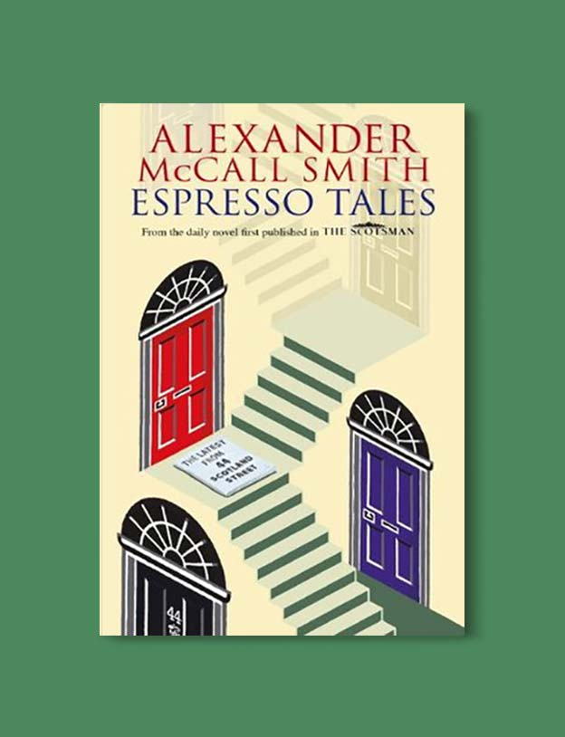 Books Set In Scotland - Espresso Tales by Alexander McCall Smith. For more books that inspire travel visit www.taleway.com to find books set around the world. scottish books, books about scotland, scotland inspiration, scotland travel, novels set in scotland, scottish novels, scotland novels, books and travel, travel reads, reading list, books around the world, books to read, books set in different countries, scotland, scottish books, scotland packing list, scotland vacation, scotland books novels