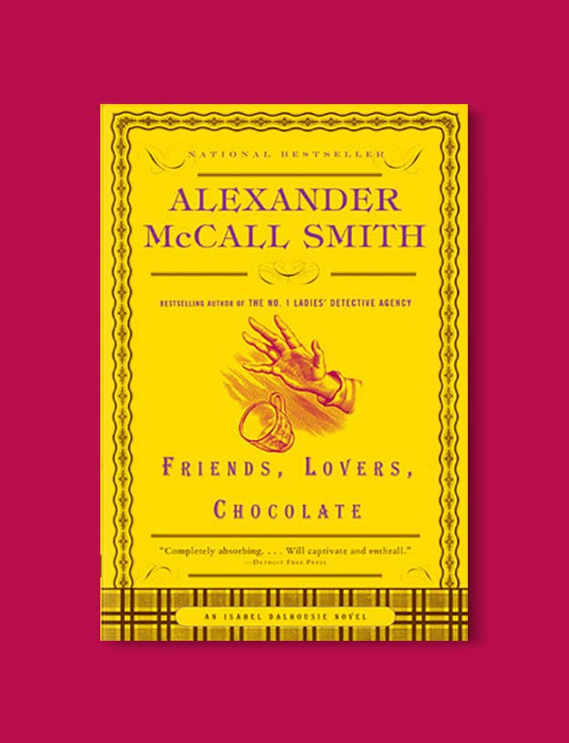 Books Set In Scotland - Friends, Lovers, Chocolate by Alexander McCall Smith. For more books that inspire travel visit www.taleway.com to find books set around the world. scottish books, books about scotland, scotland inspiration, scotland travel, novels set in scotland, scottish novels, scotland novels, books and travel, travel reads, reading list, books around the world, books to read, books set in different countries, scotland, scottish books, scotland packing list, scotland vacation, scotland books novels