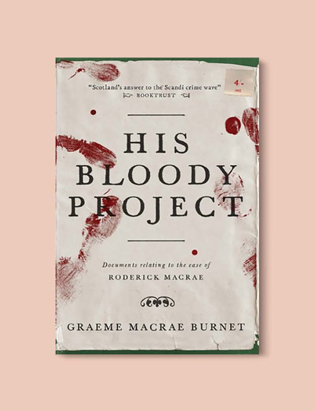 Books Set In Scotland - His Bloody Project by Graeme Macrae Burnet. For more books that inspire travel visit www.taleway.com to find books set around the world. scottish books, books about scotland, scotland inspiration, scotland travel, novels set in scotland, scottish novels, scotland novels, books and travel, travel reads, reading list, books around the world, books to read, books set in different countries, scotland, scottish books, scotland packing list, scotland vacation, scotland books novels