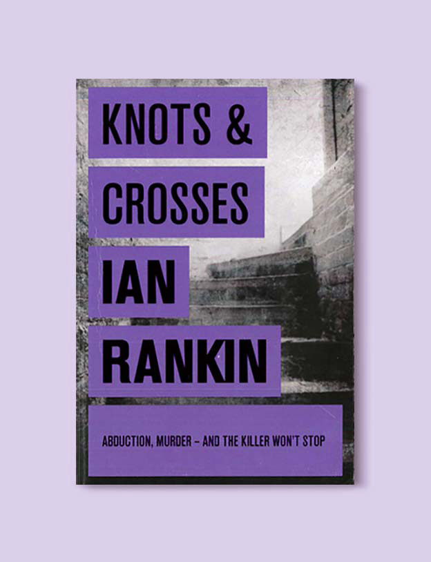 Books Set In Scotland - Knots and Crosses by Ian Rankin. For more books that inspire travel visit www.taleway.com to find books set around the world. scottish books, books about scotland, scotland inspiration, scotland travel, novels set in scotland, scottish novels, scotland novels, books and travel, travel reads, reading list, books around the world, books to read, books set in different countries, scotland, scottish books, scotland packing list, scotland vacation, scotland books novels