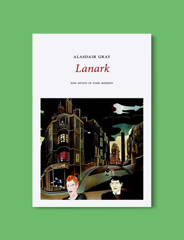 Books Set In Scotland - Lanark by Alasdair Gray. For more books that inspire travel visit www.taleway.com to find books set around the world. scottish books, books about scotland, scotland inspiration, scotland travel, novels set in scotland, scottish novels, scotland novels, books and travel, travel reads, reading list, books around the world, books to read, books set in different countries, scotland, scottish books, scotland packing list, scotland vacation, scotland books novels