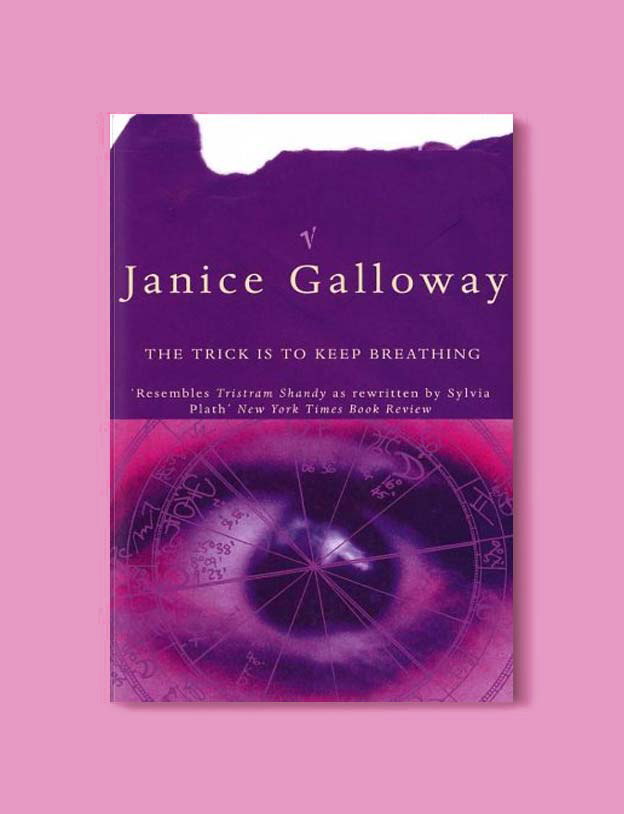 Books Set In Scotland - The Trick is to Keep Breathing by Janice Galloway. For more books that inspire travel visit www.taleway.com to find books set around the world. scottish books, books about scotland, scotland inspiration, scotland travel, novels set in scotland, scottish novels, scotland novels, books and travel, travel reads, reading list, books around the world, books to read, books set in different countries, scotland, scottish books, scotland packing list, scotland vacation, scotland books novels