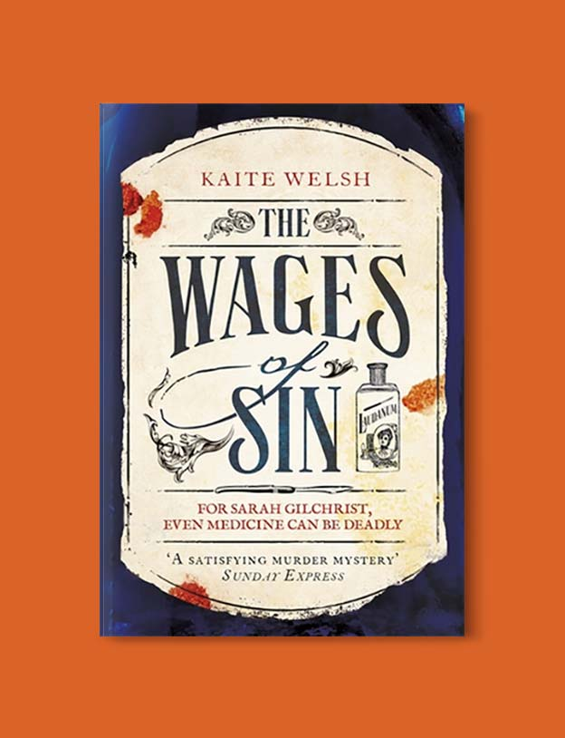 Books Set In Scotland - The Wages of Sin by Kaite Welsh. For more books that inspire travel visit www.taleway.com to find books set around the world. scottish books, books about scotland, scotland inspiration, scotland travel, novels set in scotland, scottish novels, scotland novels, books and travel, travel reads, reading list, books around the world, books to read, books set in different countries, scotland, scottish books, scotland packing list, scotland vacation, scotland books novels