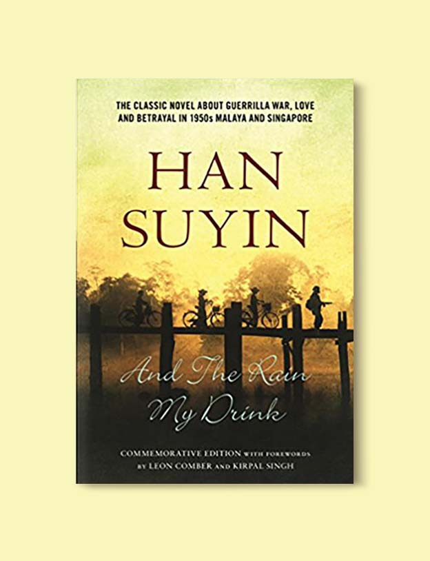 Books Set In Malaysia - And The Rain My Drink by Han Suyin. For more books that inspire travel visit www.taleway.com. malaysian books, books about malaysia, malaysia inspiration, malaysia travel, novels set in malaysia, malaysia novels, malaysian novels, books and travel, travel reads, reading list, books around the world, books to read, malaysia, malaysian books, malaysia books, malaysia packing list, malaysia vacation, malaysia kuala lumpur, malaysia backpacking, malaysia culture, malaysia vacation