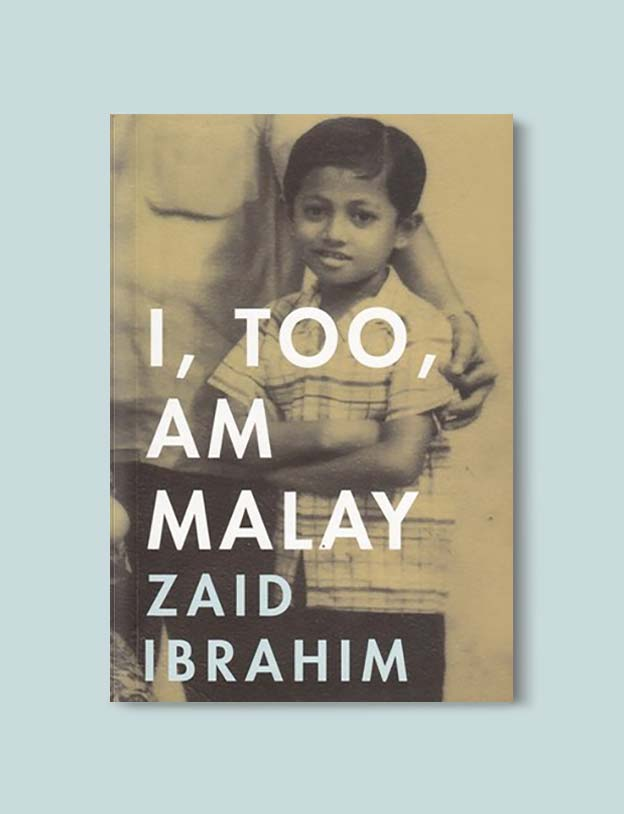 Books Set In Malaysia - I, Too, Am Malay by Zaid Ibrahim. For more books that inspire travel visit www.taleway.com. malaysian books, books about malaysia, malaysia inspiration, malaysia travel, novels set in malaysia, malaysia novels, malaysian novels, books and travel, travel reads, reading list, books around the world, books to read, malaysia, malaysian books, malaysia books, malaysia packing list, malaysia vacation, malaysia kuala lumpur, malaysia backpacking, malaysia culture, malaysia vacation