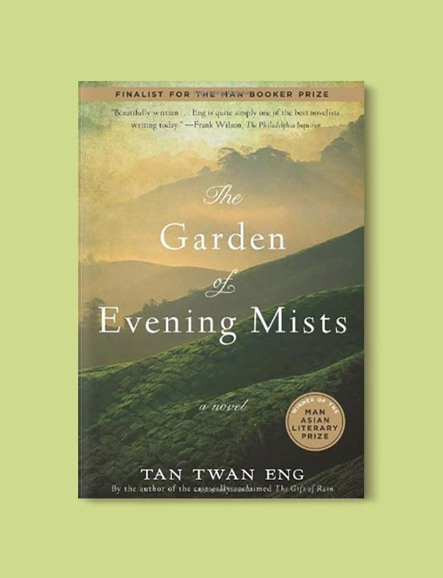 Books Set In Malaysia - The Garden of Evening Mists by Tan Twan Eng. For more books that inspire travel visit www.taleway.com. malaysian books, books about malaysia, malaysia inspiration, malaysia travel, novels set in malaysia, malaysia novels, malaysian novels, books and travel, travel reads, reading list, books around the world, books to read, malaysia, malaysian books, malaysia books, malaysia packing list, malaysia vacation, malaysia kuala lumpur, malaysia backpacking, malaysia culture, malaysia vacation