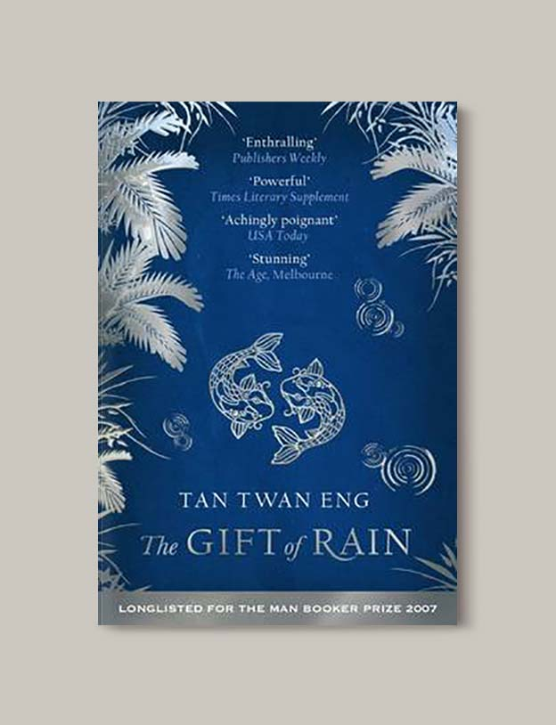 Books Set In Malaysia - The Gift of Rain by Tan Twan Eng. For more books that inspire travel visit www.taleway.com. malaysian books, books about malaysia, malaysia inspiration, malaysia travel, novels set in malaysia, malaysia novels, malaysian novels, books and travel, travel reads, reading list, books around the world, books to read, malaysia, malaysian books, malaysia books, malaysia packing list, malaysia vacation, malaysia kuala lumpur, malaysia backpacking, malaysia culture, malaysia vacation