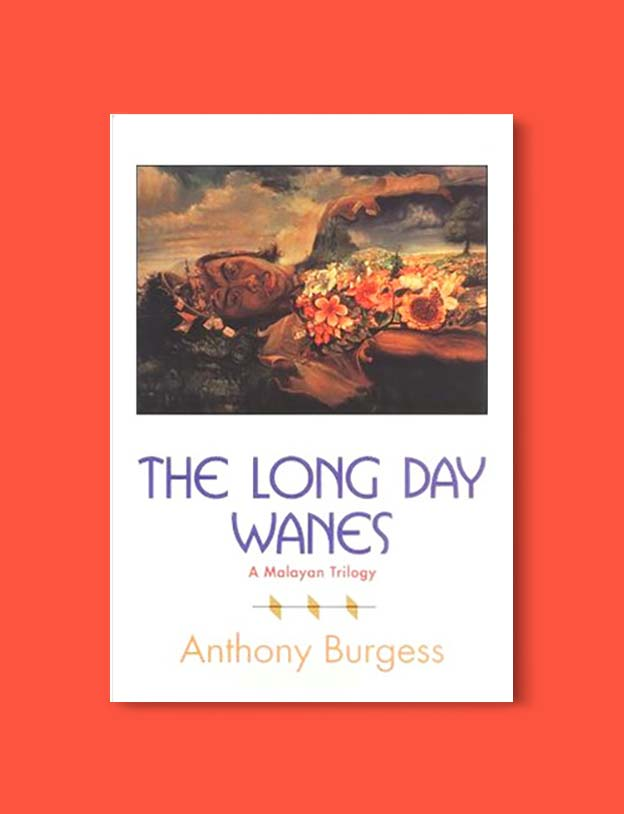 Books Set In Malaysia - The Long Day Wanes: A Malayan Trilogy by Anthony Burgess. For more books that inspire travel visit www.taleway.com. malaysian books, books about malaysia, malaysia inspiration, malaysia travel, novels set in malaysia, malaysia novels, malaysian novels, books and travel, travel reads, reading list, books around the world, books to read, malaysia, malaysian books, malaysia books, malaysia packing list, malaysia vacation, malaysia kuala lumpur, malaysia backpacking, malaysia culture, malaysia vacation