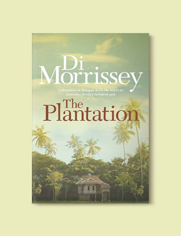 Books Set In Malaysia - The Plantation by Di Morrissey. For more books that inspire travel visit www.taleway.com. malaysian books, books about malaysia, malaysia inspiration, malaysia travel, novels set in malaysia, malaysia novels, malaysian novels, books and travel, travel reads, reading list, books around the world, books to read, malaysia, malaysian books, malaysia books, malaysia packing list, malaysia vacation, malaysia kuala lumpur, malaysia backpacking, malaysia culture, malaysia vacation