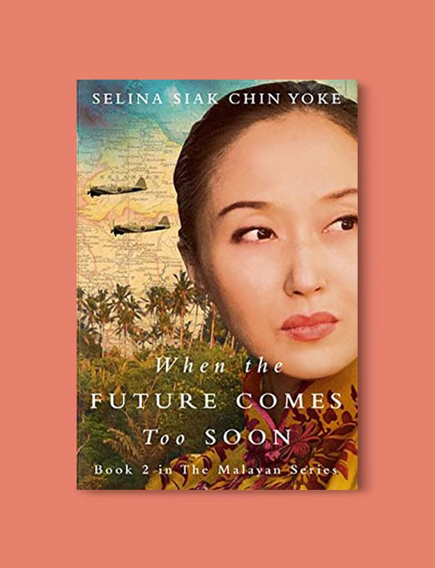 Books Set In Malaysia - When the Future Comes Too Soon by Selina Siak Chin Yoke. For more books that inspire travel visit www.taleway.com. malaysian books, books about malaysia, malaysia inspiration, malaysia travel, novels set in malaysia, malaysia novels, malaysian novels, books and travel, travel reads, reading list, books around the world, books to read, malaysia, malaysian books, malaysia books, malaysia packing list, malaysia vacation, malaysia kuala lumpur, malaysia backpacking, malaysia culture, malaysia vacation