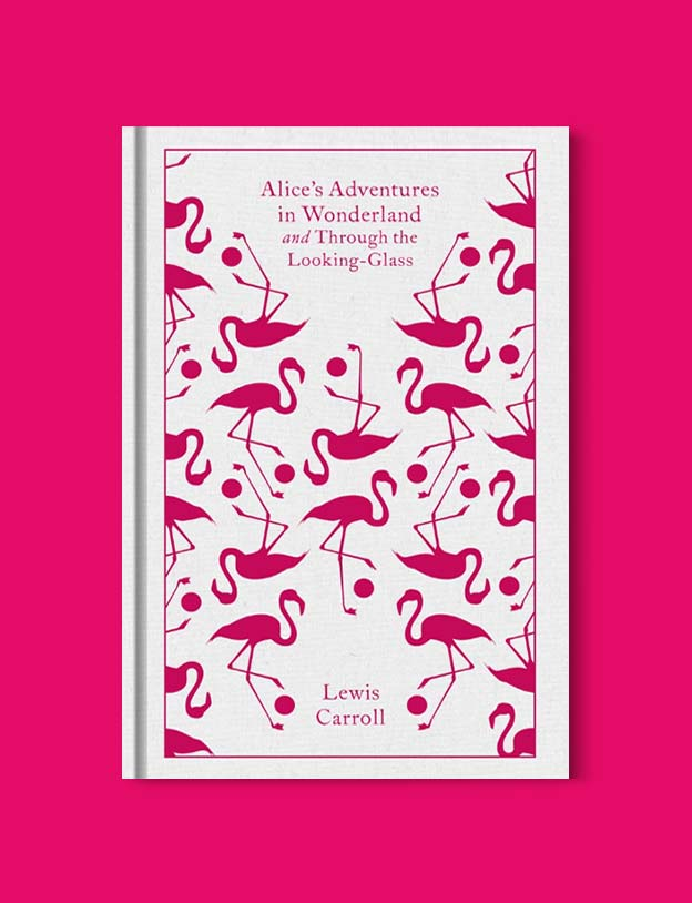 Penguin Clothbound Classics - Alice's Adventures in Wonderland and Through the Looking-Glass by Lewis Carroll. For books that inspire travel visit www.taleway.com to find books set around the world. penguin books, penguin classics, penguin classics list, penguin classics clothbound, clothbound classics, coralie bickford smith, classic books, classic books to read, book design, reading challenge, books and travel, travel reads, reading list, books around the world, books to read, books set in different countries
