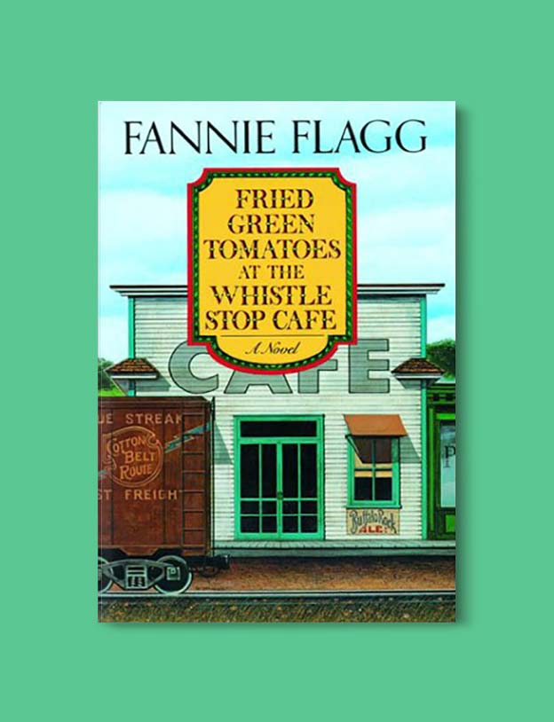 Books Set In Alabama, Fried Green Tomatoes at the Whistle Stop Cafe by Fannie Flagg - Visit www.taleway.com to find books set around the world. alabama books, alabama novels, alabama travel, books from every state, books from each state, american books, usa books, us books, book challenge, alabama adventures, alabama road trip, books and travel, travel reading list, reading list, reading challenge, books to read, books around the world