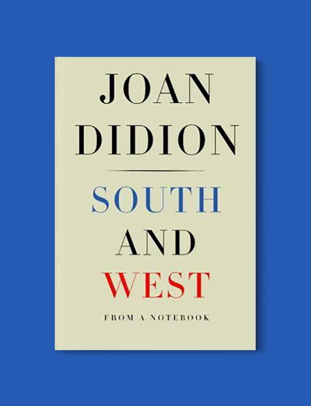 Books Set In Alabama, South and West: From A Notebook by Joan Didion - Visit www.taleway.com to find books set around the world. alabama books, alabama novels, alabama travel, books from every state, books from each state, american books, usa books, us books, book challenge, alabama adventures, alabama road trip, books and travel, travel reading list, reading list, reading challenge, books to read, books around the world