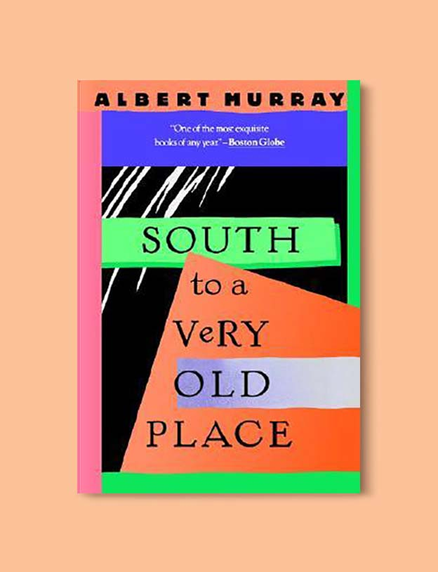 Books Set In Alabama, South To A Very Old Place by Albert Murray - Visit www.taleway.com to find books set around the world. alabama books, alabama novels, alabama travel, books from every state, books from each state, american books, usa books, us books, book challenge, alabama adventures, alabama road trip, books and travel, travel reading list, reading list, reading challenge, books to read, books around the world