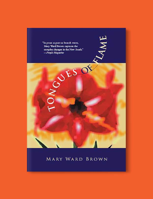 Books Set In Alabama, Tongues of Flame by Mary Ward Brown - Visit www.taleway.com to find books set around the world. alabama books, alabama novels, alabama travel, books from every state, books from each state, american books, usa books, us books, book challenge, alabama adventures, alabama road trip, books and travel, travel reading list, reading list, reading challenge, books to read, books around the world