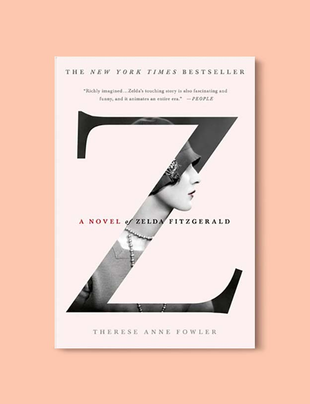 Books Set In Alabama, Z: A Novel of Zelda Fitzgerald by Therese Anne Fowler - Visit www.taleway.com to find books set around the world. alabama books, alabama novels, alabama travel, books from every state, books from each state, american books, usa books, us books, book challenge, alabama adventures, alabama road trip, books and travel, travel reading list, reading list, reading challenge, books to read, books around the world