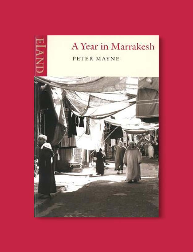 Books Set In Morocco - A Year in Marrakesh by Peter Mayne. For more Moroccan books that inspire travel visit www.taleway.com. books morocco, morocco book, books about morocco, morocco inspiration, morocco travel, morocco reading, morocco reading challenge, morocco packing, marrakesh book, marrakesh inspiration, marrakesh travel, travel reading challenge, fes travel, casablanca travel, tangier travel, desert travel, reading list, books around the world, books to read, books set in different countries, books and travel, morocco bookshelf