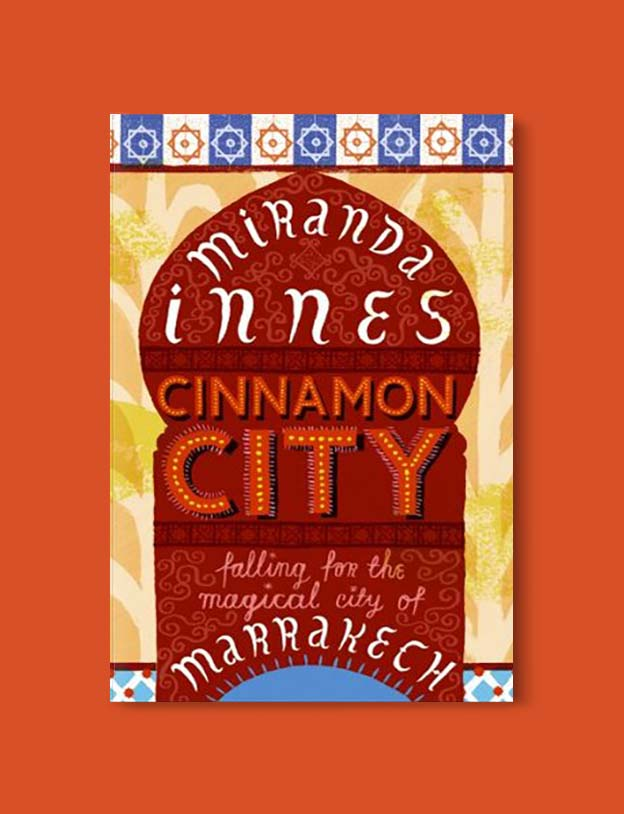 Books Set In Morocco - Cinnamon City by Miranda Innes. For more Moroccan books that inspire travel visit www.taleway.com. books morocco, morocco book, books about morocco, morocco inspiration, morocco travel, morocco reading, morocco reading challenge, morocco packing, marrakesh book, marrakesh inspiration, marrakesh travel, travel reading challenge, fes travel, casablanca travel, tangier travel, desert travel, reading list, books around the world, books to read, books set in different countries, books and travel, morocco bookshelf