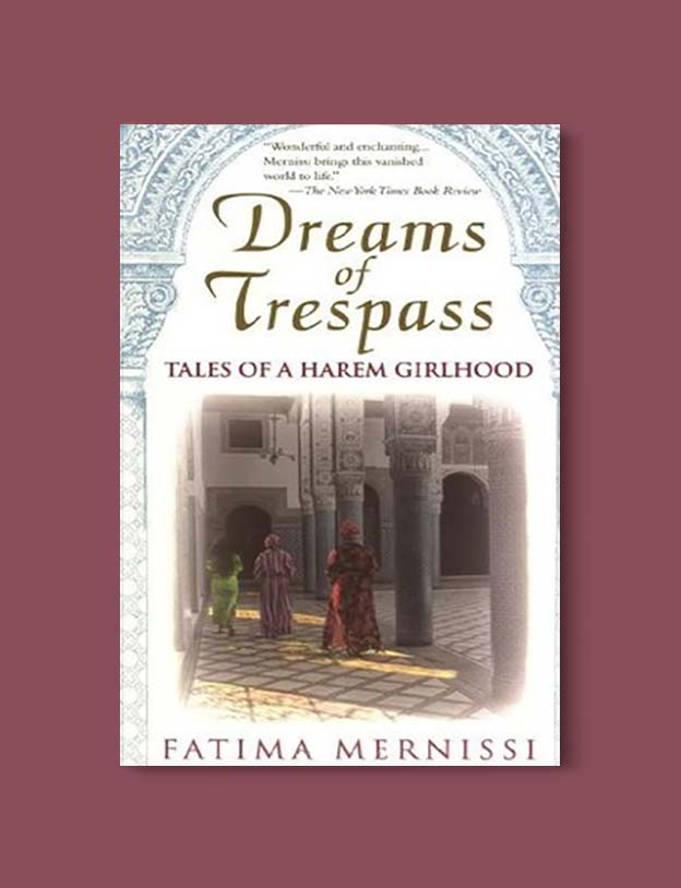 Books Set In Morocco - Dreams of Trespass by Fatema Mernissi. For more Moroccan books that inspire travel visit www.taleway.com. books morocco, morocco book, books about morocco, morocco inspiration, morocco travel, morocco reading, morocco reading challenge, morocco packing, marrakesh book, marrakesh inspiration, marrakesh travel, travel reading challenge, fes travel, casablanca travel, tangier travel, desert travel, reading list, books around the world, books to read, books set in different countries, books and travel, morocco bookshelf