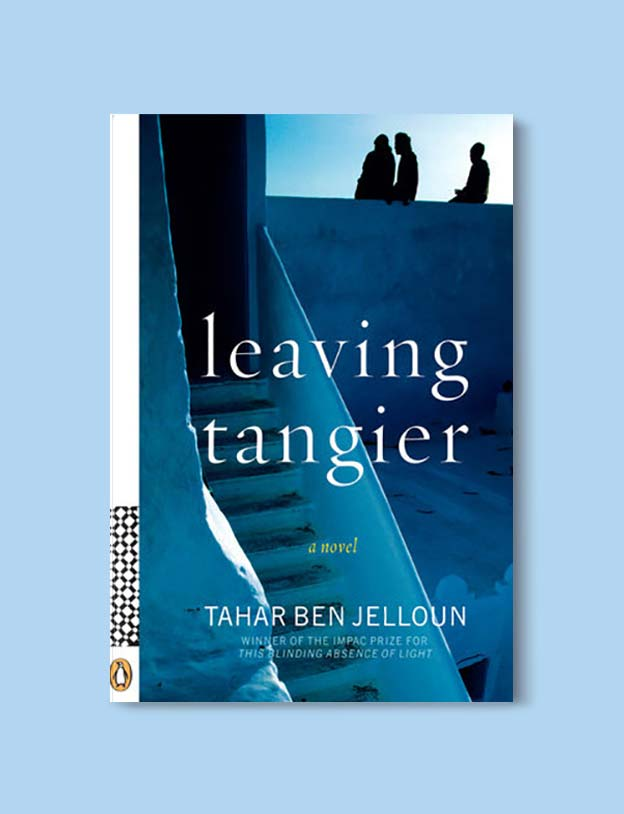 Books Set In Morocco - Leaving Tangier by Tahar Ben Jelloun. For more Moroccan books that inspire travel visit www.taleway.com. books morocco, morocco book, books about morocco, morocco inspiration, morocco travel, morocco reading, morocco reading challenge, morocco packing, marrakesh book, marrakesh inspiration, marrakesh travel, travel reading challenge, fes travel, casablanca travel, tangier travel, desert travel, reading list, books around the world, books to read, books set in different countries, books and travel, morocco bookshelf