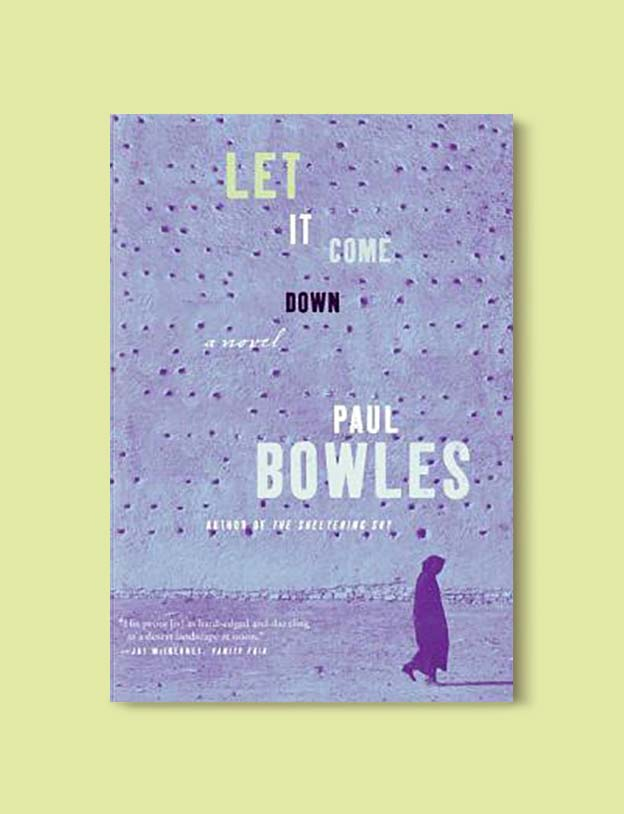 Books Set In Morocco - Let It Come Down by Paul Bowles. For more Moroccan books that inspire travel visit www.taleway.com. books morocco, morocco book, books about morocco, morocco inspiration, morocco travel, morocco reading, morocco reading challenge, morocco packing, marrakesh book, marrakesh inspiration, marrakesh travel, travel reading challenge, fes travel, casablanca travel, tangier travel, desert travel, reading list, books around the world, books to read, books set in different countries, books and travel, morocco bookshelf