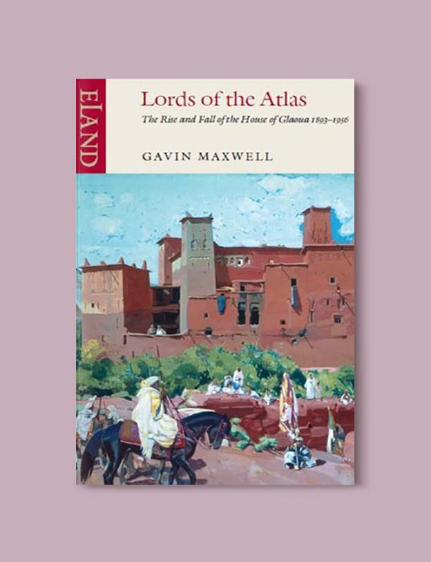 Books Set In Morocco - Lords of the Atlas by Gavin Maxwell. For more Moroccan books that inspire travel visit www.taleway.com. books morocco, morocco book, books about morocco, morocco inspiration, morocco travel, morocco reading, morocco reading challenge, morocco packing, marrakesh book, marrakesh inspiration, marrakesh travel, travel reading challenge, fes travel, casablanca travel, tangier travel, desert travel, reading list, books around the world, books to read, books set in different countries, books and travel, morocco bookshelf