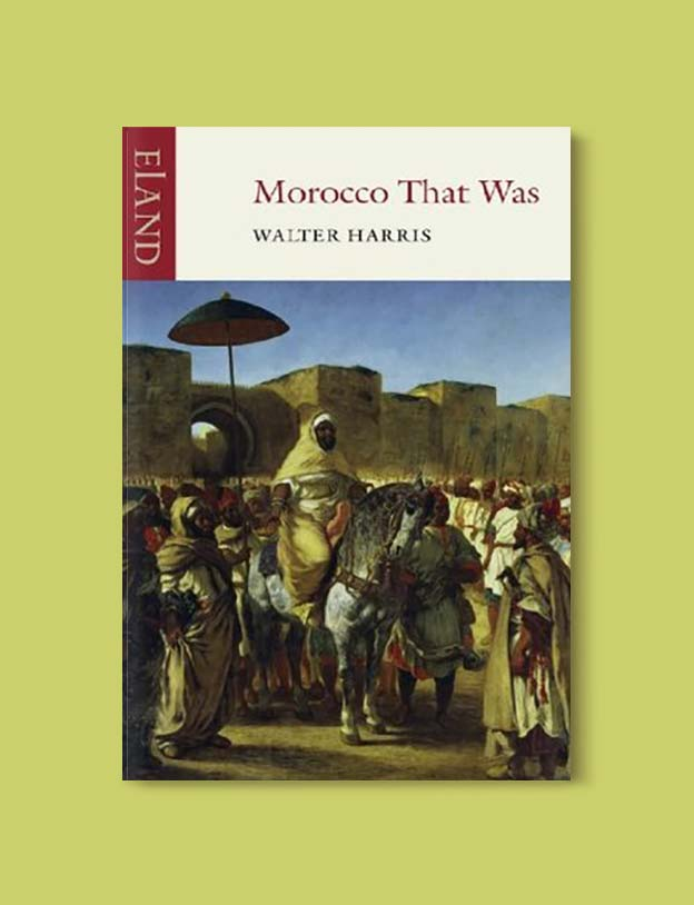Books Set In Morocco - Morocco That Was by Walter Burton Harris. For more Moroccan books that inspire travel visit www.taleway.com. books morocco, morocco book, books about morocco, morocco inspiration, morocco travel, morocco reading, morocco reading challenge, morocco packing, marrakesh book, marrakesh inspiration, marrakesh travel, travel reading challenge, fes travel, casablanca travel, tangier travel, desert travel, reading list, books around the world, books to read, books set in different countries, books and travel, morocco bookshelf