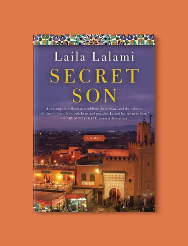 Books Set In Morocco - Secret Son by Laila Lalam. For more Moroccan books that inspire travel visit www.taleway.com. books morocco, morocco book, books about morocco, morocco inspiration, morocco travel, morocco reading, morocco reading challenge, morocco packing, marrakesh book, marrakesh inspiration, marrakesh travel, travel reading challenge, fes travel, casablanca travel, tangier travel, desert travel, reading list, books around the world, books to read, books set in different countries, books and travel, morocco bookshelf