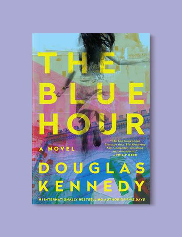 Books Set In Morocco - The Blue Hour by Douglas Kennedy. For more Moroccan books that inspire travel visit www.taleway.com. books morocco, morocco book, books about morocco, morocco inspiration, morocco travel, morocco reading, morocco reading challenge, morocco packing, marrakesh book, marrakesh inspiration, marrakesh travel, travel reading challenge, fes travel, casablanca travel, tangier travel, desert travel, reading list, books around the world, books to read, books set in different countries, books and travel, morocco bookshelf