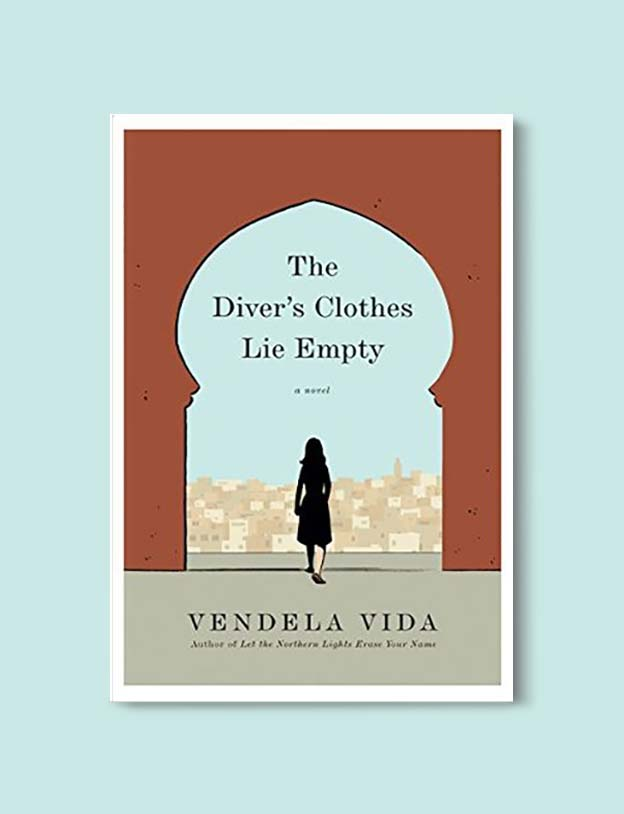 Books Set In Morocco - The Diver's Clothes Lie Empty by Vendela Vida. For more Moroccan books that inspire travel visit www.taleway.com. books morocco, morocco book, books about morocco, morocco inspiration, morocco travel, morocco reading, morocco reading challenge, morocco packing, marrakesh book, marrakesh inspiration, marrakesh travel, travel reading challenge, fes travel, casablanca travel, tangier travel, desert travel, reading list, books around the world, books to read, books set in different countries, books and travel, morocco bookshelf