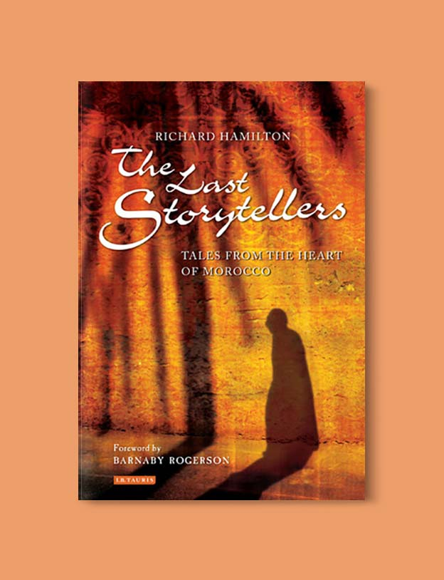 Books Set In Morocco - The Last Storytellers by Richard L Hamilton. For more Moroccan books that inspire travel visit www.taleway.com. books morocco, morocco book, books about morocco, morocco inspiration, morocco travel, morocco reading, morocco reading challenge, morocco packing, marrakesh book, marrakesh inspiration, marrakesh travel, travel reading challenge, fes travel, casablanca travel, tangier travel, desert travel, reading list, books around the world, books to read, books set in different countries, books and travel, morocco bookshelf