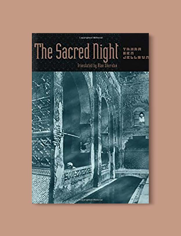 Books Set In Morocco - The Sacred Night by Tahar Ben Jelloun. For more Moroccan books that inspire travel visit www.taleway.com. books morocco, morocco book, books about morocco, morocco inspiration, morocco travel, morocco reading, morocco reading challenge, morocco packing, marrakesh book, marrakesh inspiration, marrakesh travel, travel reading challenge, fes travel, casablanca travel, tangier travel, desert travel, reading list, books around the world, books to read, books set in different countries, books and travel, morocco bookshelf
