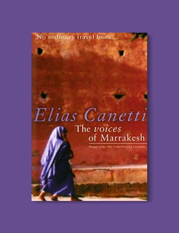 Books Set In Morocco - The Voices of Marrakesh by Elias Canetti. For more Moroccan books that inspire travel visit www.taleway.com. books morocco, morocco book, books about morocco, morocco inspiration, morocco travel, morocco reading, morocco reading challenge, morocco packing, marrakesh book, marrakesh inspiration, marrakesh travel, travel reading challenge, fes travel, casablanca travel, tangier travel, desert travel, reading list, books around the world, books to read, books set in different countries, books and travel, morocco bookshelf