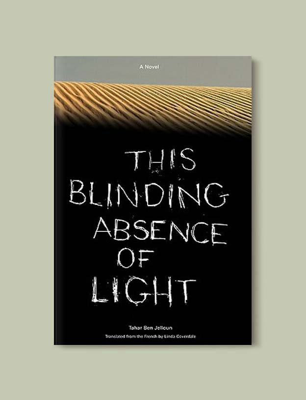 Books Set In Morocco - This Blinding Absence of Light by Tahir Ben Jelloun. For more Moroccan books that inspire travel visit www.taleway.com. books morocco, morocco book, books about morocco, morocco inspiration, morocco travel, morocco reading, morocco reading challenge, morocco packing, marrakesh book, marrakesh inspiration, marrakesh travel, travel reading challenge, fes travel, casablanca travel, tangier travel, desert travel, reading list, books around the world, books to read, books set in different countries, books and travel, morocco bookshelf