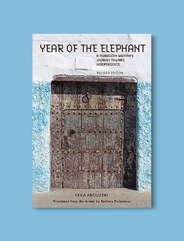 Books Set In Morocco - Year of the Elephant by Leila Abouzeid. For more Moroccan books that inspire travel visit www.taleway.com. books morocco, morocco book, books about morocco, morocco inspiration, morocco travel, morocco reading, morocco reading challenge, morocco packing, marrakesh book, marrakesh inspiration, marrakesh travel, travel reading challenge, fes travel, casablanca travel, tangier travel, desert travel, reading list, books around the world, books to read, books set in different countries, books and travel, morocco bookshelf