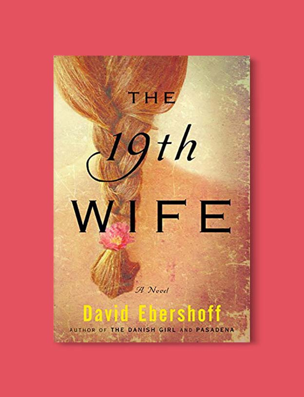 Books Set In Each State, The 19th Wife by David Ebershoff - Visit www.taleway.com to find books set around the world. america reading challenge, books set in every state, books from every state, books from each state, most popular book in each state, books about each state, books to read from every state, us road trip, usa book list, american books, american book covers, american books reading list, usa books, us books, book challenge, reading challenge, books set in america, state books series, 50 states book list