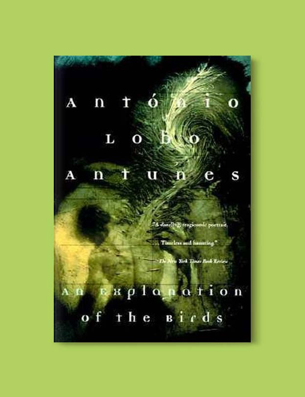 Books Set In Portugal - An Explanation of the Birds by António Lobo Antunes. Visit www.taleway.com for books set around the world. portuguese books, books portugal, portugal book, books about portugal, portugal inspiration, portugal travel, portugal reading, portugal reading challenge, portugal packing, books set in lisbon, lisbon book, lisbon inspiration, lisbon travel, travel reading challenge, porto travel, sintra travel, books around the world, books set in europe, portugal culture, portugal history, portugal author, books and travel, reading list, portugal lisbon, books to read, books set in different countries