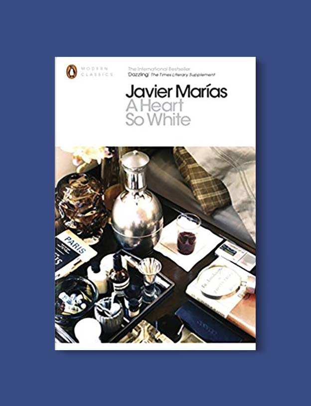 Books Set In Spain - A Heart So White by Javier Marías. For books that inspire travel visit www.taleway.com. spanish books, books about spain, books on spain culture, novels set in spain, spanish novels, best books about spain, books on spain travel, best novels set in spain, contemporary novels set in spain, spain historical fiction, spain inspiration, spain travel, packing spain, spain reading list, travel reads, reading list, books around the world, books to read, books set in different countries