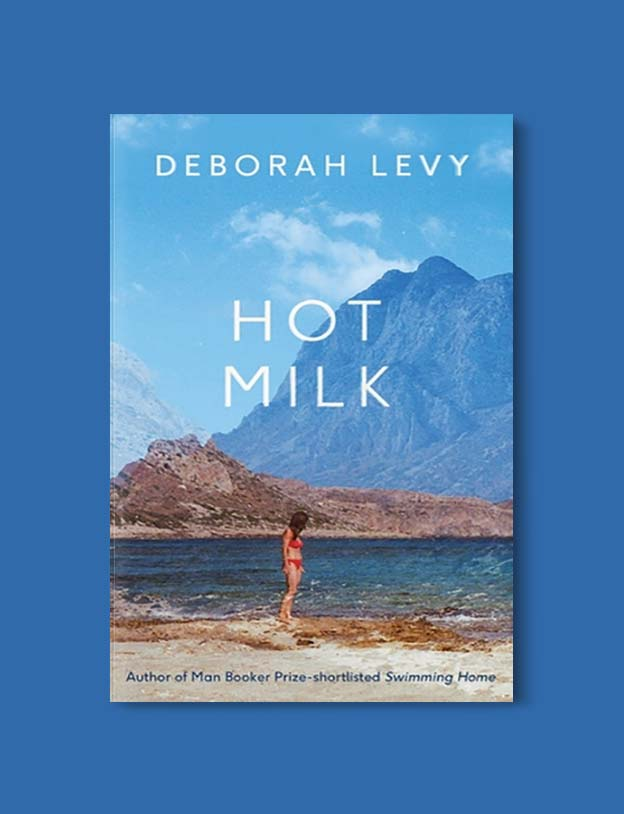 Books Set In Spain - Hot Milk by Deborah Levy. For books that inspire travel visit www.taleway.com. spanish books, books about spain, books on spain culture, novels set in spain, spanish novels, best books about spain, books on spain travel, best novels set in spain, contemporary novels set in spain, spain historical fiction, spain inspiration, spain travel, packing spain, spain reading list, travel reads, reading list, books around the world, books to read, books set in different countries