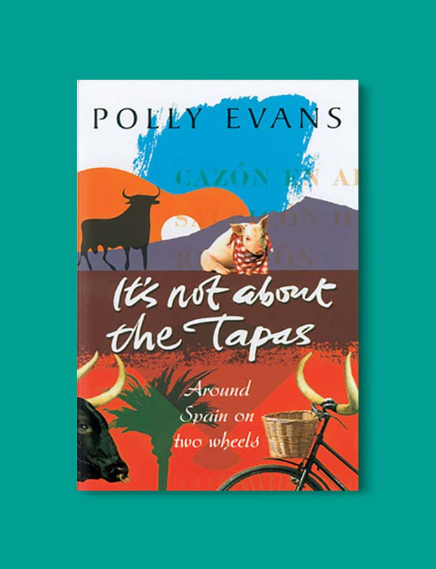 Books Set In Spain - It's Not About The Tapas by Polly Evans. For books that inspire travel visit www.taleway.com. spanish books, books about spain, books on spain culture, novels set in spain, spanish novels, best books about spain, books on spain travel, best novels set in spain, contemporary novels set in spain, spain historical fiction, spain inspiration, spain travel, packing spain, spain reading list, travel reads, reading list, books around the world, books to read, books set in different countries
