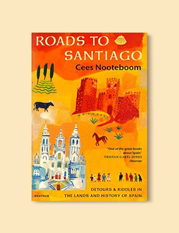 Books Set In Spain - Roads to Santiago by Cees Nooteboom. For books that inspire travel visit www.taleway.com. spanish books, books about spain, books on spain culture, novels set in spain, spanish novels, best books about spain, books on spain travel, best novels set in spain, contemporary novels set in spain, spain historical fiction, spain inspiration, spain travel, packing spain, spain reading list, travel reads, reading list, books around the world, books to read, books set in different countries