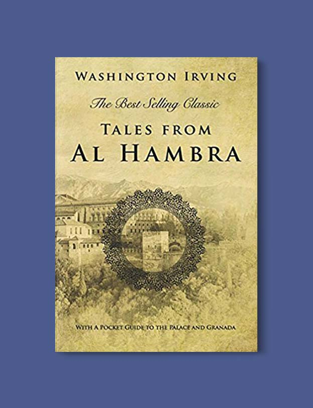 Books Set In Spain - Tales of the Alhambra by Washington Irving. For books that inspire travel visit www.taleway.com. spanish books, books about spain, books on spain culture, novels set in spain, spanish novels, best books about spain, books on spain travel, best novels set in spain, contemporary novels set in spain, spain historical fiction, spain inspiration, spain travel, packing spain, spain reading list, travel reads, reading list, books around the world, books to read, books set in different countries