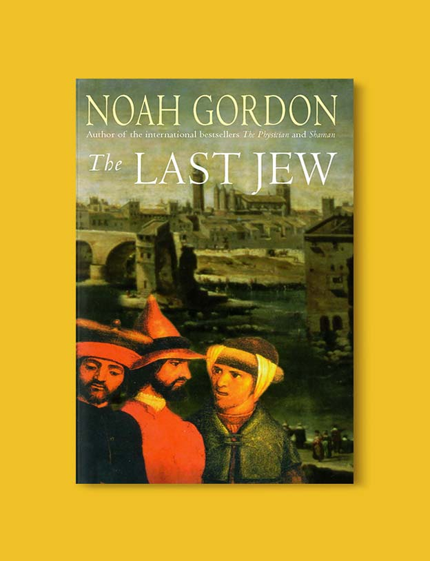 Books Set In Spain - The Last Jew by Noah Gordon. For books that inspire travel visit www.taleway.com. spanish books, books about spain, books on spain culture, novels set in spain, spanish novels, best books about spain, books on spain travel, best novels set in spain, contemporary novels set in spain, spain historical fiction, spain inspiration, spain travel, packing spain, spain reading list, travel reads, reading list, books around the world, books to read, books set in different countries