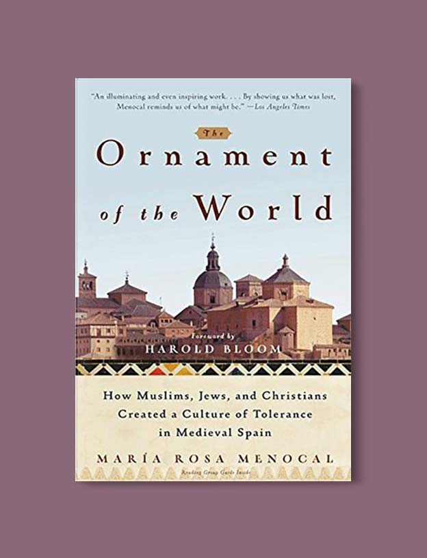 Books Set In Spain - The Ornament of the World: How Muslims, Jews, and Christians Created a Culture of Tolerance in Medieval Spain by María Rosa Menocal. For books that inspire travel visit www.taleway.com. spanish books, books about spain, books on spain culture, novels set in spain, spanish novels, best books about spain, books on spain travel, best novels set in spain, contemporary novels set in spain, spain historical fiction, spain inspiration, spain travel, packing spain, spain reading list, travel reads, reading list, books around the world, books to read, books set in different countries